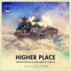 Higher Place (feat. Ne-Yo) [Remixes], Pt. 2 - Single, Dimitri Vegas & Like Mike