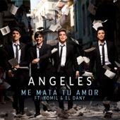 Me Mata Tu Amor (feat. Yomil & El Dany) - Angeles