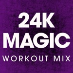 24K Magic (Workout Mix) - Single