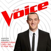(Everything I Do) I Do it for You (The Voice Performance) - Aaron Gibson