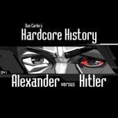 Episode 1 - Alexander Versus Hitler (feat. Dan Carlin)
