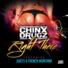 Right There (feat. Juicy J & French Montana) - Single, Chinx Drugz