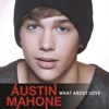 What About Love? - Austin Mahone