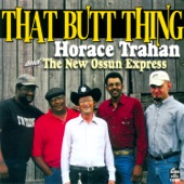 That Butt Thing - Horace Trahan & The New Ossun Express