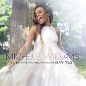 Michelle Williams - Say Yes (feat. Beyoncé & Kelly Rowland) artwork