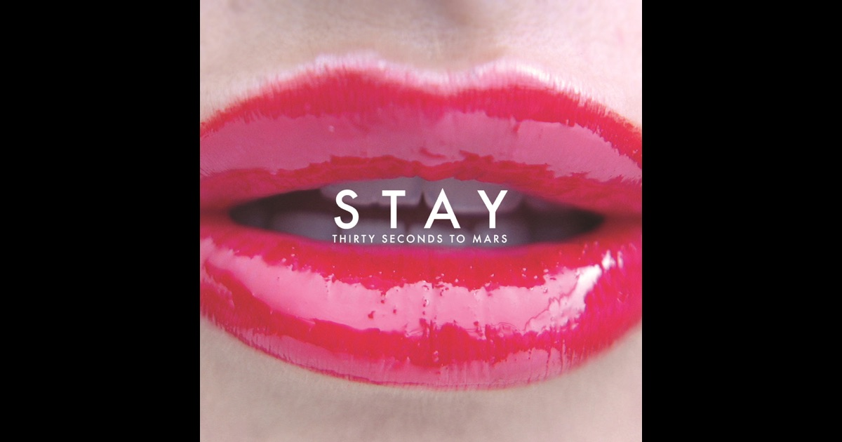 Stay - Single by Thirty Seconds to Mars on Apple Music