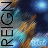 Reign - Celebrate Young