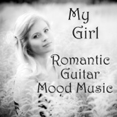 Romantic Guitar Mood Music: My Girl - The O'Neill Brothers Group