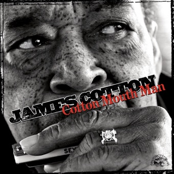 Cotton Mouth Man – James Cotton