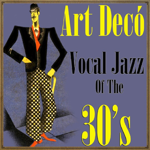 Art Decó Vocal Jazz Oh the 30's | Various Artists