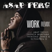 Work (Remix) [feat. A$AP Rocky, French Montana, Trinidad James & Schoolboy Q] - Single