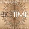 Big Time: All Remixes (feat. Peter Gabriel), Hardage & ElectroKingdom