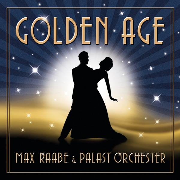 Golden Age | Max Raabe