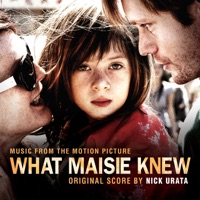 What Maisie Knew - Official Soundtrack