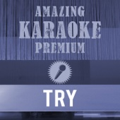 Try (Premium Karaoke Version) [Originally Performed By Pink]