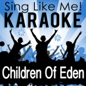 Sing Like Children of Eden (Musical) [Karaoke Version]