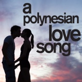 A Polynesian Love Song - Traditional Romantic Island Music from Hawaii for the Perfect Summer Destination Wedding!