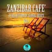 Zanzibar Cafe': A Collection of Global Beats, Vol. 1
