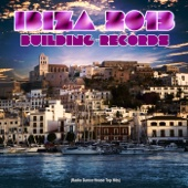 Ibiza 2013 Building Records (Radio Dance House Top Hits)