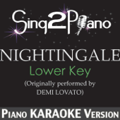 Nightingale (Lower Key) [Originally Performed By Demi Lovato] [Piano Karaoke Version]