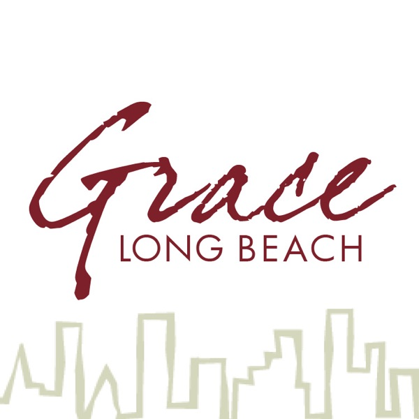 GRACE Long Beach Podcasts