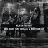 Wild For the Night (feat. Skrillex & Birdy Nam Nam) - Single, A$AP Rocky