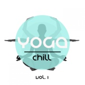 Yoga Chill, Vol. 1 (Best of Relax & Meditation Music)