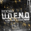 U.O.E.N.O. (feat. Future & Rick Ross) - Single, Rocko