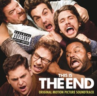 This Is the End - Official Soundtrack