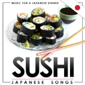 Music for a Japanese Dinner. Sushi Japanese Songs