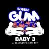 Bubble Gum (feat. DJ Khaled & a Bay Bay) - Single, Baby 3
