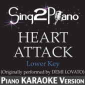 Heart Attack (Lower Key) [Originally Performed By Demi Lovato] [Piano Karaoke Version]