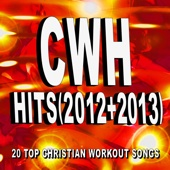 Christian Workout Hits - Hits (2012 + 2013) - 20 Top Christian Workout Songs