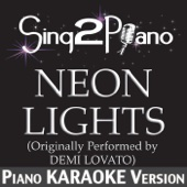 Neon Lights (Originally Performed By Demi Lovato) [Piano Karaoke Version]