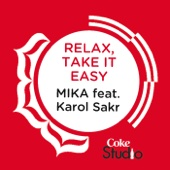 Relax, Take It Easy (Coke Studio Fusion Mix) [feat. Karol Sakr]