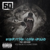Everytime I Come Around (feat. Kidd Kidd) - Single