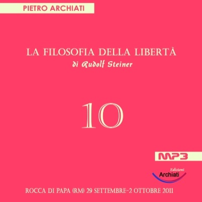 La Filosofia della Libertà - 10° Seminario - Rocca di Papa (RM), dal 29 settembre al 2 ottobre 2011