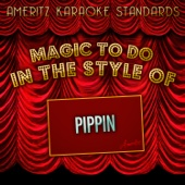 Magic to Do (In the Style of Pippin) [Karaoke Version]