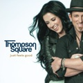 Thompson Square Everything I Shouldn`t Be Thinking About