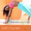 All the Way LIVE: Free Yoga Podcast with Faith Hunter
