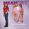 Mean Girls (Original Motion Picture Soundtrack)