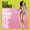 Don't Wanna Dance (feat. A$AP Ferg) - Single, Elle Varner