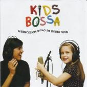 Kids Bossa (Classicos Em Ritmo de Bossa Nova)