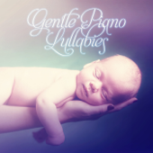 Gentle Piano Lullabies – Baby Sleep Aid, Help Your Baby Sleep, Soft Music to Relax for Newborn, Songs for Toddlers, Relaxing and Southing Sounds for Babies