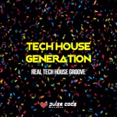 Tech House Generation (Real Tech House Groove)