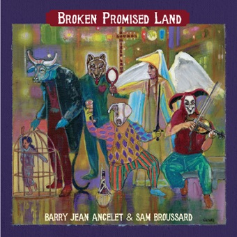 Broken Promised Land – Barry Jean Ancelet & Sam Broussard