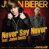 Never Say Never (feat. Jaden Smith) - Justin Bieber