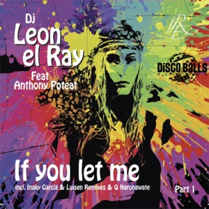 6. DJ Leon El Ray feat. Anthony Poteat - If You Let Me (Q Narongwate Remix)