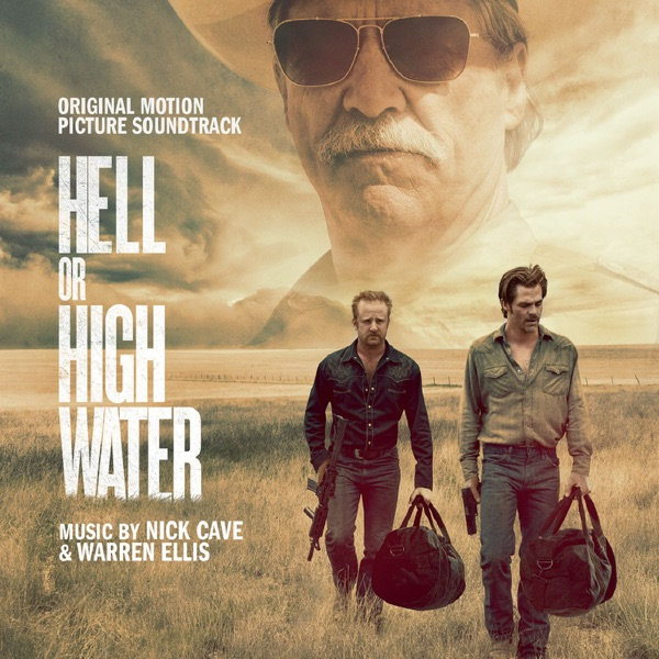Hell Or High Water Original Motion Picture Soundtrack Nick Cave  Warren Ellis CD cover