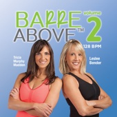 Barre Above 2 (Non-Stop DJ Mix For Barre Workouts) [128 BPM]